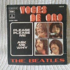 Discos de vinilo: THE BEATLES - PLEASE PLEASE ME / ASK ME WHY - VOCES DE ORO VOL.6 RARO SINGLE SPAIN REEDICION DE 1971. Lote 194327212