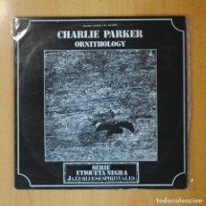 Discos de vinilo: CHARLIE PARKER - ORNITHOLOGY - LP. Lote 194328025