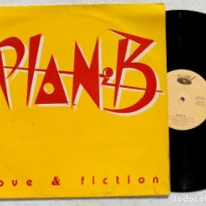 Discos de vinilo: PLAN B - LOVE & FICTION - MAXI SINGLE 1987 - QUALITY - ITALO. Lote 194330210