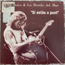 Discos de vinilo: PEP SALA (SAU). SI ESTAS A PUNT. SINGLE PROMO. ROCK CATALA. Lote 194330932