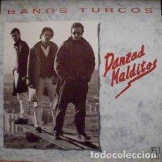 Discos de vinilo: BAÑOS TURCOS.DANZAD MALDITOS. LP HORUS SPAIN 1990 + HOJA PROMO. Lote 194331253