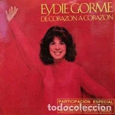 Discos de vinilo: EYDIE GORMÉ – DE CORAZÓN A CORAZÓN. Lote 194340628