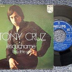 Discos de vinilo: TONY CRUZ - ESCÚCHAME / ME DUELE EL ALMA. SINGLE EDITADO POR PHILIPS. AÑO 1.974. Lote 245076685