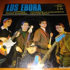 Discos de vinilo: DISCO SINGLE RARO LOS EBORA, A LA CORRIDA AMOR AMARGO VÁLGAME LA MACARENA. Lote 194342538