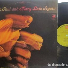 Discos de vinilo: PETER,PAUL AND MARY / LATE AGAIN 1968 !! BOB DYLAN, RARA 1ª EDIC. ORIG USA !! EXC. Lote 194351333