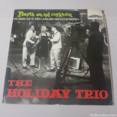 Discos de vinilo: THE HOLIDAY TRIO - FIESTA EN MI CORAZON - FONOPOLIS. Lote 194354910