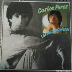 Discos de vinilo: CARLOS PEREZ - LAS MANOS QUIETAS 12 PULGADAS MAXI SINGLE. POP 80 S. Lote 194355453