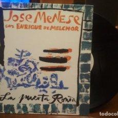 Discos de vinilo: JOSE MENESE-LA PUERTA RONDA-CON ENRIQUE DE MELCHOR-PORTADA ABIERTA LP RNE 87. Lote 194356100
