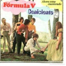 Discos de vinilo: FORMULA V / CENICIENTA / AHORA ESTOY ENAMORADO (SINGLE 1969). Lote 194364498