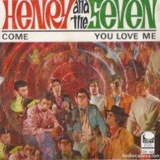Discos de vinilo: HENRY AND THE SEVEN COME YOU LOVE ME CEM SPAIN 1968 SINGLE. Lote 194364547