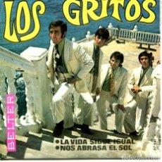 Discos de vinilo: LOS GRITOS / LA VIDA SIGUE IGUAL / NOS ABRASA EL SOL (SINGLE 1968). Lote 194364640