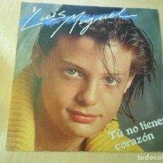 Discos de vinilo: LUIS MIGUEL, SG , TU NO TIENES CORAZÓN + 1, AÑO 1984. Lote 194364907