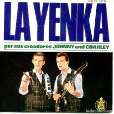 Discos de vinilo: JOHNNY AND CHARLEY / LA YENKA / EH! NENA / BAILA LA YENKA / YENKA RIKETIK (EP 1964). Lote 194364943