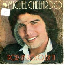 Disques de vinyle: MIGUEL GALLARDO / POR UN POCO DE TI / LUNA DE OTOÑO (SINGLE 1979). Lote 194366380