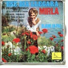Discos de vinilo: MIRLA / ESE DIA LLEGARA (XI FESTIVAL DE BENIDORM) / DEJAME EN PAZ (SINGLE 1969). Lote 194366623