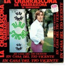Disques de vinyle: NINO SANCHEZ / LA CHARRASCONA / EN CASA DEWL TIO VICENTE (SINGLE 1972). Lote 194367986