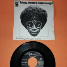 Discos de vinilo: JOHNNY JOHNSON & HIS BANDWAGON. ( BLAME IT ) ON THE PONY ESPRESS. STATESIDE RECORDS 1970. Lote 194378131