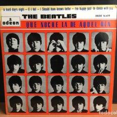 Discos de vinilo: THE BEATLES - QUE NOCHE LA DE AQUEL DIA (EP) (ODEON) DSOE 16.619 (D:NM). Lote 194386492