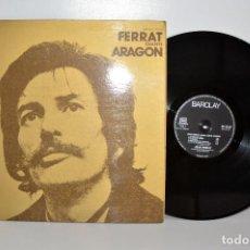 Discos de vinilo: JEAN FERRAT - FERRAT CHANTE ARAGON - LP BARCLAY XLBY 90013 FRANCIA 1974 EX/VG+. Lote 194390671