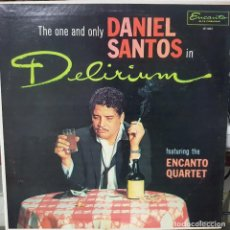 Discos de vinilo: DANIEL SANTOS - DELIRIUM - FEATURING THE ENCANTO QUARTET - BOLEROS - USA - BUEN ESTADO. Lote 194404983