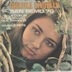 Discos de vinilo: 45 GIRI SANREMO 70 GIGLIOLA CINQUETTI J'AI LE COEUR PLUS GRAND QUE L'AMOUR (ROMANTICO BLUES). Lote 194428600
