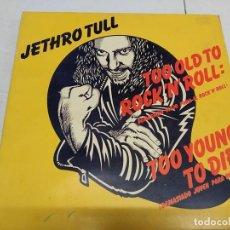 Discos de vinilo: JETHRO TULL – TOO OLD TO ROCK N' ROLL: TOO YOUNG TO DIE! (DEMASIADO VIEJO PARA EL ROCK'N'ROLL-. Lote 194491725