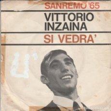 Discos de vinilo: VITTORIO INZAINA SI VEDRA4 ITALY SANREMO 65. Lote 194493371