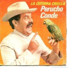 Discos de vinilo: PERUCHO GRANDE / LA COTORRA CRIOLLA / POEMA TAURINO (SINGLE 1980). Lote 194495221