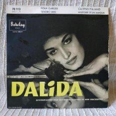 Discos de vinilo: DALIDA - POUR GARDER / TESORO MIO / CALYPSO ITALIANO / HISTOIRE D'UN AMOUR - RARO EP DEL AÑO 1957. Lote 194495451