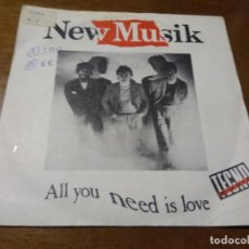Discos de vinilo: NEW MUSIK ‎– ALL YOU NEED IS LOVE / TWELFTH HOUSE / 1982-ESPAÑA- ELECTRONIC ESTILO: SYNTH-POP. Lote 194496640