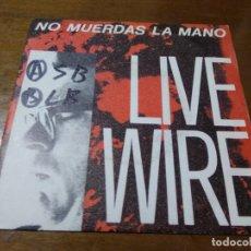 Discos de vinilo: LIVE WIRE - / NO MUERDAS LA MANO / PRIMERA NOCHE, TODAS LAS NOCHES / 1980 ESPAÑA NEW WAVE. Lote 194497320