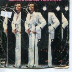 Discos de vinilo: ROBERTO CARLOS / PROPUESTA / EL DIA QUE ME QUIERAS (SINGLE 1975). Lote 194498236