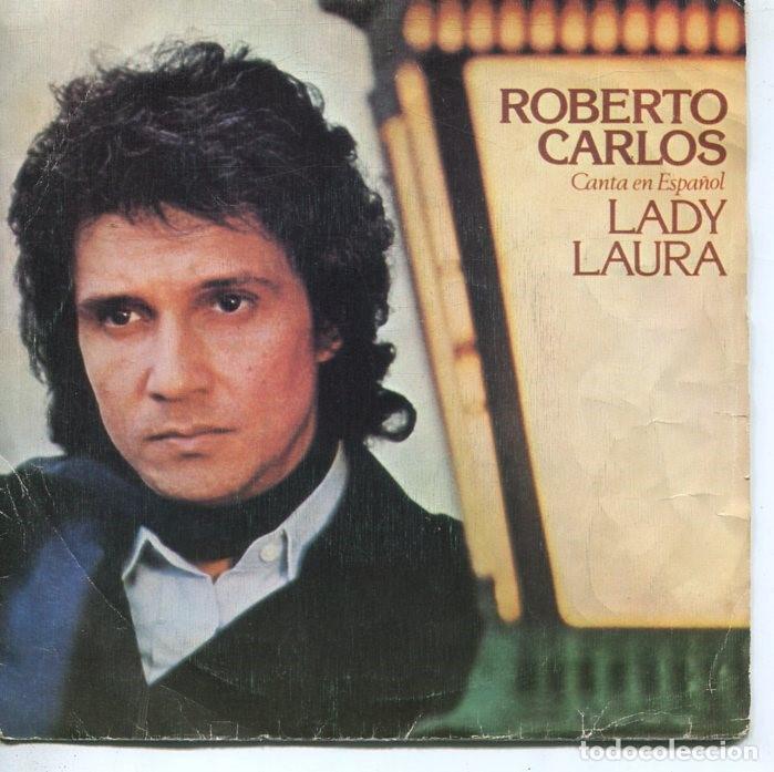ROBERTO CARLOS (EN ESPAÑOL) LADY LAURA / INTENTA OLVIDAR (SINGLE 1979) (Música - Discos - Singles Vinilo - Grupos y Solistas de latinoamérica)