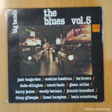 Discos de vinilo: VARIOS - BIG BANDS / THE BLUES VOL. 5 - LP. Lote 194500426