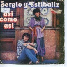 Discos de vinilo: SERGIO Y ESTIBALIZ / ASI COMO ASI / CAN'T GET YOU OUR OF MY MIND (SINGLE 1980). Lote 194502530