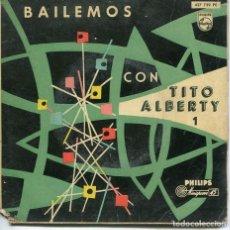 Discos de vinilo: TITO ALBERTY 1 (BAILEMOS CON) MAMBO BORRACHO / SOLO / CONMIGO NO VAS A JUGAR (EP 1959). Lote 194504382