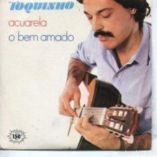 Discos de vinilo: TOQUINHO / ACUARELA / A BEM AMADO (SINGLE 1983). Lote 194505177