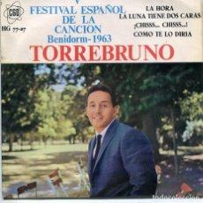 Discos de vinilo: TORREBRUNO / LA HORA (V FESTIVAL DE BENIDORM) / COM TE LO DIRIA + 2 (EP 1963). Lote 194505523