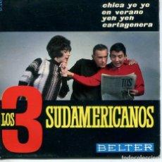 Discos de vinilo: LOS 3 SUDAMERICANOS / CHICA YE YE / YEH YEH + 2 (EP 1961). Lote 194506240