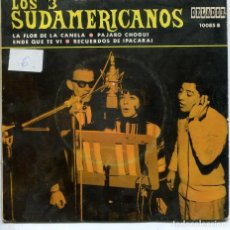 Discos de vinilo: LOS 3 SUDAMERICANOS / LA FLOR DE LA CANELA + 3 (EP ORLADOR 1967). Lote 194506620