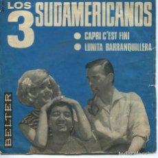 Discos de vinilo: LOS 3 SUDAMERICANOS / CAPRI C'EST FINI / LUNITA BARRANQUILLERA (SINGLE 1965). Lote 194506798