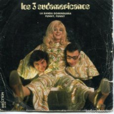 Discos de vinilo: LOS 3 SUDAMERICANOS / LA BANDA DOMINGUERA / FUNNY, FUNNY (SINGLE 1971). Lote 194507161