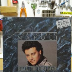 Discos de vinilo: FRANCESCO NAPOLI BALLA…THE FIRST DANCE. Lote 194514821