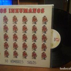 Discos de vinilo: LOS INHUMANOS LP ZAFIRO 1988 - 30 HOMBRES SOLOS - JUERGA POP 80'S. Lote 194523767