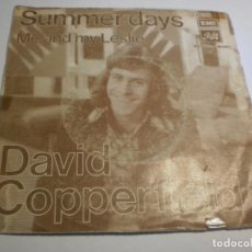 Discos de vinilo: SINGLE DAVID COPPERFIELD. SUMMER DAYS. ME AND MY LESLIE. EMI 1973 SPAIN (PROBADO Y BIEN). Lote 194523831