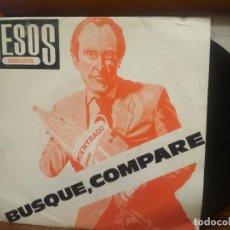 Discos de vinilo: BESOS RABIOSOS - BUSQUE, COMPARE + ESTO QUE ES SINGLE SPAIN 1987 PEPETO. Lote 194527771