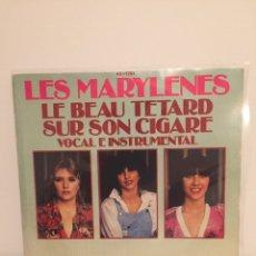 Discos de vinilo: LES MARYLENES-/LE BEAU TETARD SUR SON CIGARE/-VOCAL E INSTRUMENTAL/-SINGLE 1978 VOGUE 45-1781. Lote 194528348