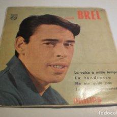 Discos de vinilo: SINGLE JACQUES BREL. LA VALSE A MILLE TEMPS. LA TENDRESSE. NE ME QUITE PAS. LA DAME PATRONNESSE 1969. Lote 194529171