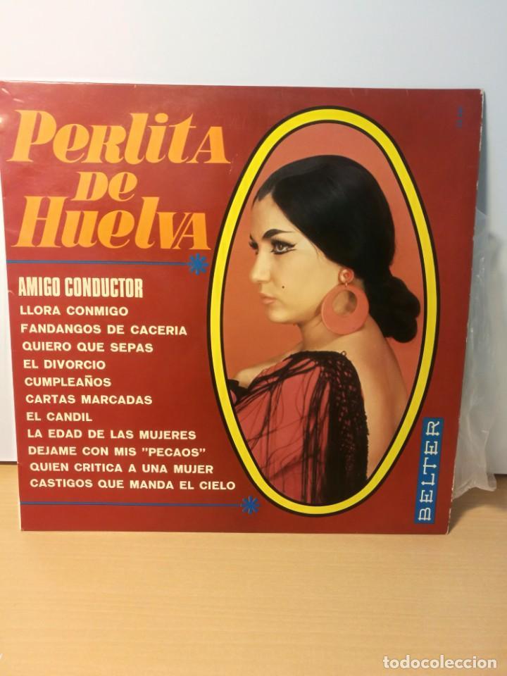PERLITA DE HUELVA - AMIGO CONDUCTOR ·AÑO 1969 (BELTER) (Música - Discos - LP Vinilo - Flamenco, Canción española y Cuplé)
