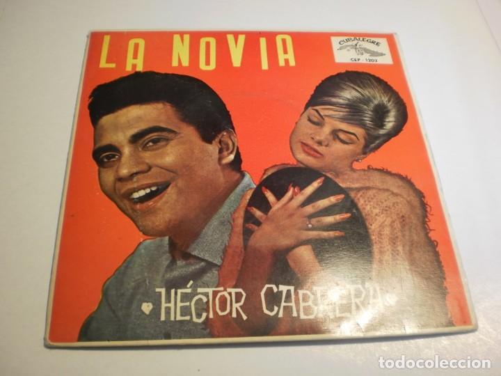 SINGLE HÉCTOR CABRERA. LA NOVIA. TE VAS A CASAR. TINIEBLAS. VENEZUELA HABLA CANTANDO. CUBALEGRE 1961 (Música - Discos - Singles Vinilo - Grupos y Solistas de latinoamérica)